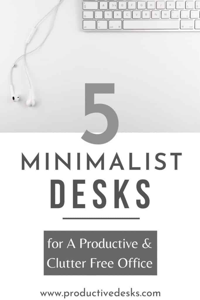 5 Minimalist Desks for A Productive and Clutter Free Office