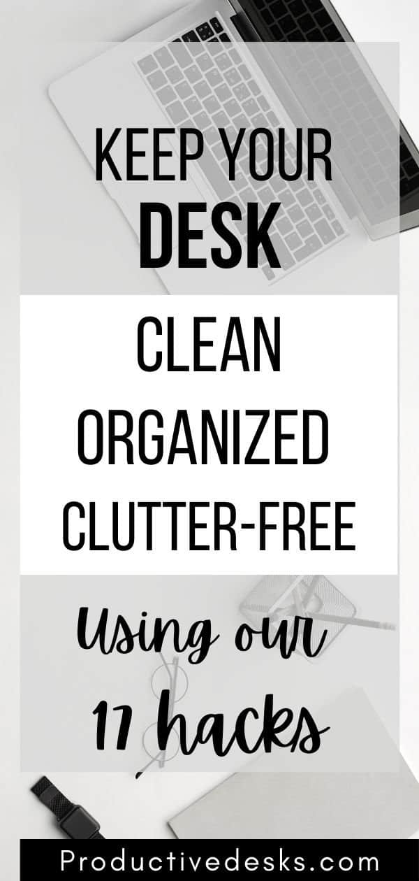 How To Keep Your Desk Clean And Organized All Year Long (17 tips)