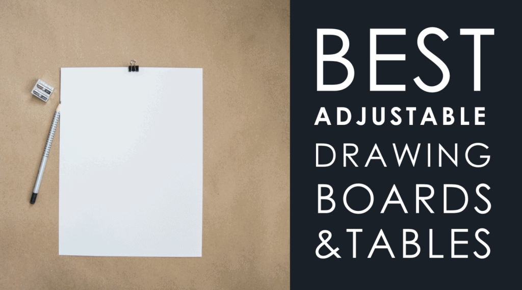 best adjustable drawing boards