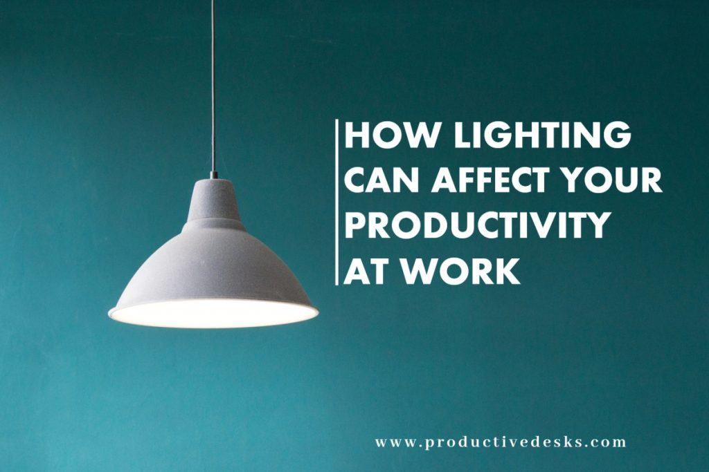 how lighting impact your productivity