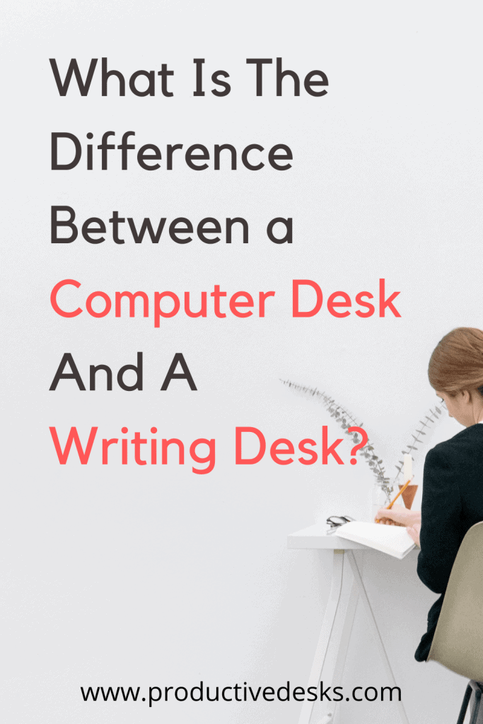 what is the difference between a computer desk and a writing desk