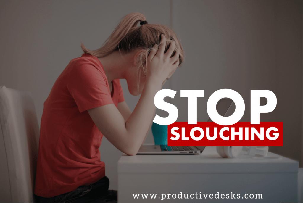 STOP SLOUCHING